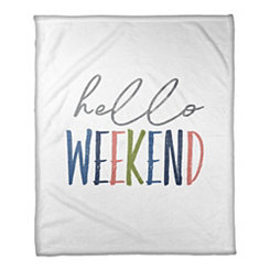 Hello Weekend Fleece Throw Blanket