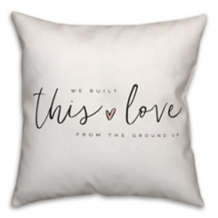 We Built This Love Pillow