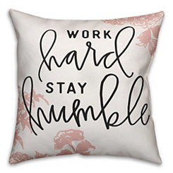 Work Hard Stay Humble Pillow