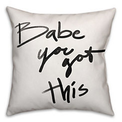 Babe You Got This Pillow