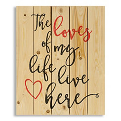 The Loves of My Life Live Here Wood Pallet Plaque