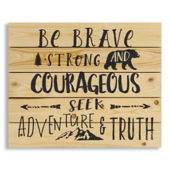 Be Brave Strong and Courageous Wood Pallet Plaque