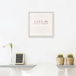 Life is What You Make it Framed Wood Art Print