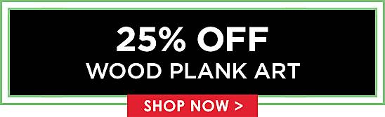 25% Off Wood Plank Art - Shop Now