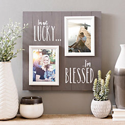 I'm Not Lucky I'm Blessed Collage Frame
