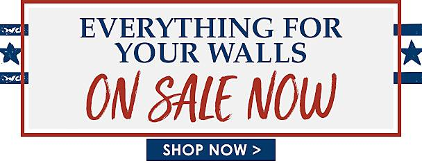 Everything for Your Walls on Sale Now! - Shop Now