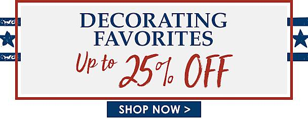 Up to 25% Off Decorating Favorites - Shop Now