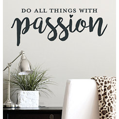 Do All Things With Passion Wall Decal