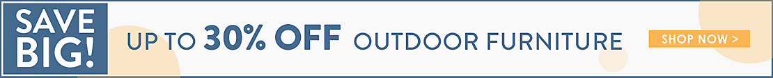 Up to 30% off Outdoor Furniture - Shop Now
