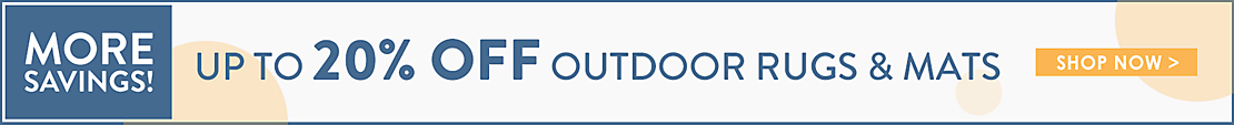 Up to 20% off Outdoor Rugs and Mats - Shop Now