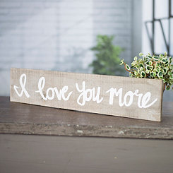 I Love You More Wood Plank Wall Plaque