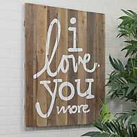 I Love You More Vertical Wood Plank Wall Plaque