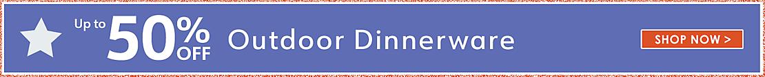 up to 50% off outdoor dinnerware