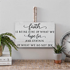 Faith Is Being Certain Wall Plaque