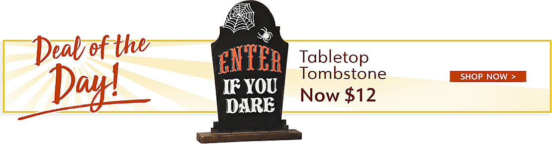 Harvest Deal of the Day - Tabletop Tombstone Now $12 - Shop Now