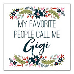 Favorite People Call Me Gigi Canvas Art Print