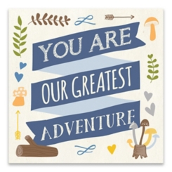 You Are Our Greatest Adventure Canvas Art Print