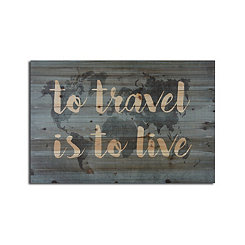 To Travel Is To Live Wood Art Print