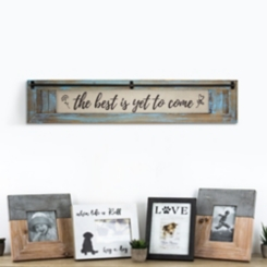 The Best is Yet To Come Rustic Wood Framed Plaque