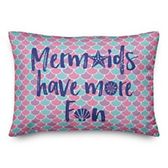 Mermaids Have More Fun Double-Sided Pillow