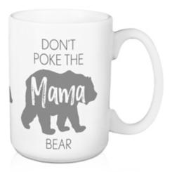 Don't Poke the Mama Bear Mug