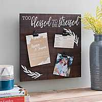 Too Blessed To Be Stressed Wood Clip Memo Board