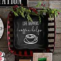 Life Happens Coffee Helps Wall Plaque