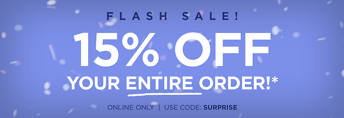 15% off your entire online order - use code SURPRISE - Shop Now