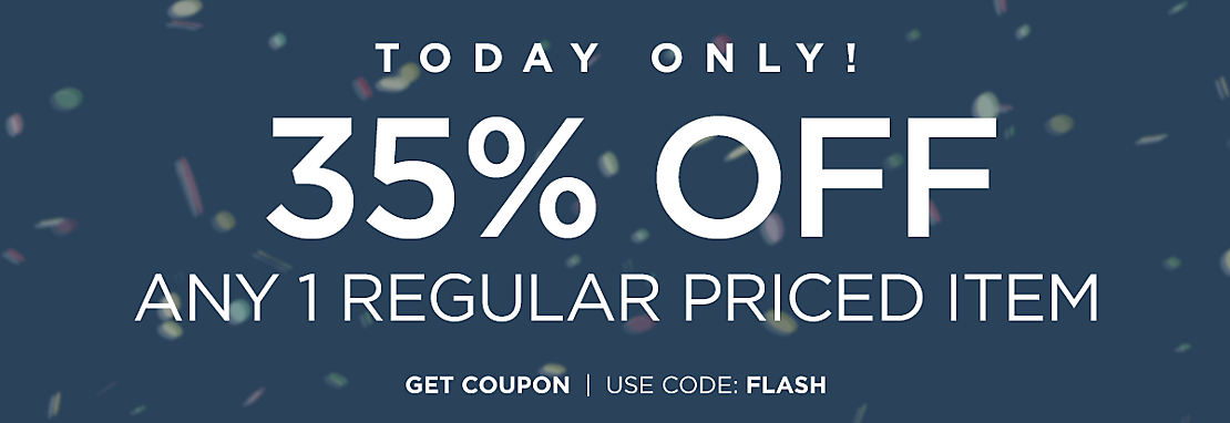Flash Sale- today only - 35% off any one regular priced item - get coupon - use code FLASH