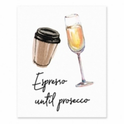 Espresso Until Prosecco Canvas Art Print