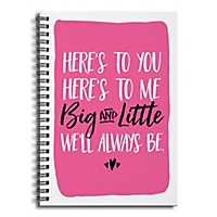 Big and Little We'll Always Be Spiral Notebook