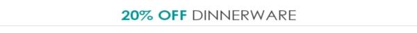 20% Off Dinnerware