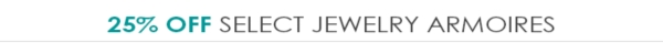 25% Off Select Jewelry Armoires