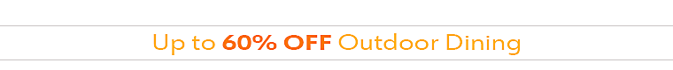 Up to 60% off Outdoor Dining