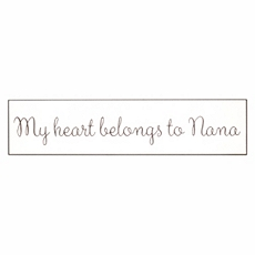 My Heart Belongs To Nana Wall Plaque at Kirkland's