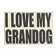 I Love My Granddog Plaque at Kirkland's