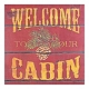 Welcome To Our Cabin Canvas Art Print at Kirkland's