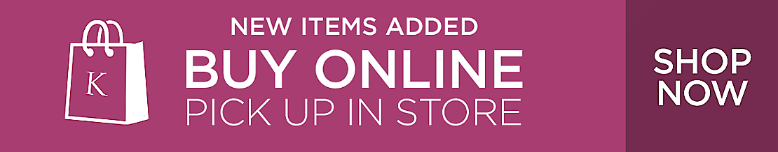 New Items Added - Buy Online, Pick Up in Store - Shop Now