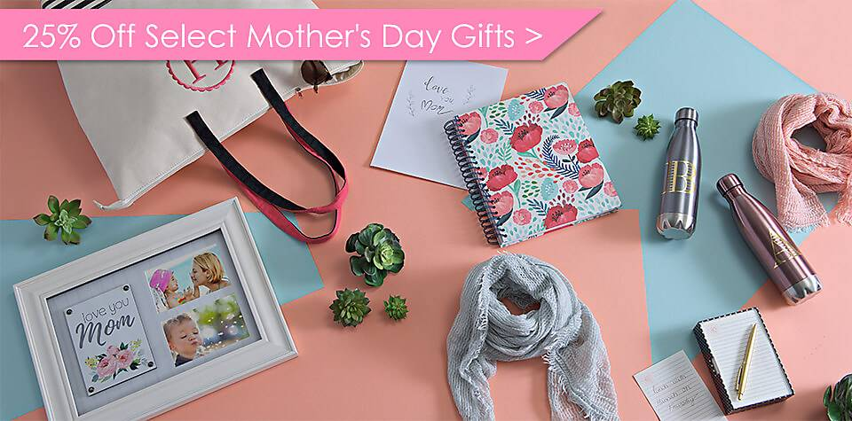 25% Off Select Mother's Day Gifts