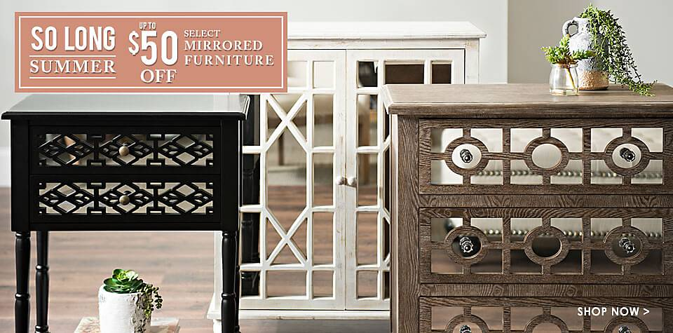 Up to $50 Off Select Mirrored Furniture - Shop Now