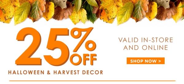 25% Off Halloween & Harvest Decor - Shop Now