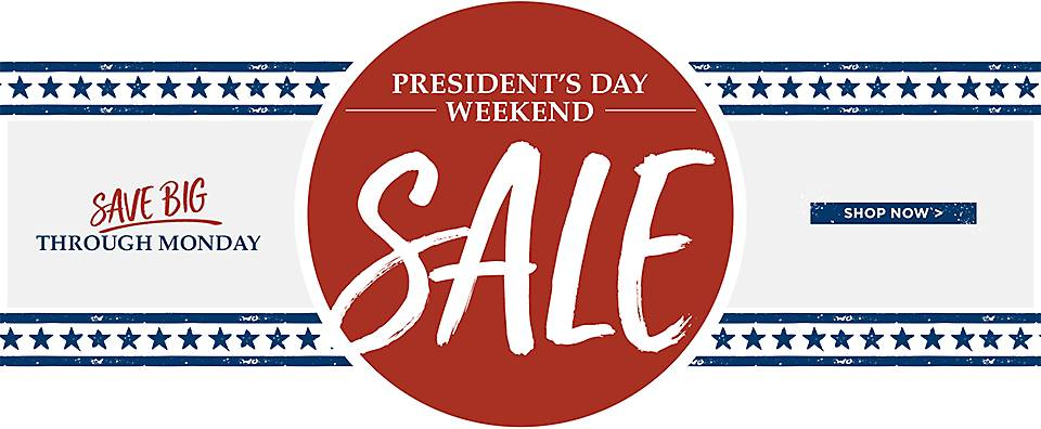 President's Day Weekend Sale - Save big through Monday - Shop Now