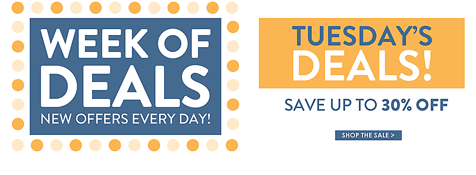 Week of Deals - New Offers Every Day - Tuesday's Deals - Shop Now