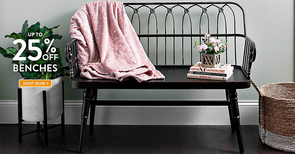 Up to 25% off Benches - Shop Now