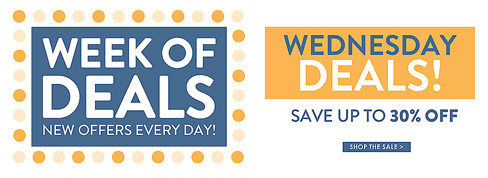 Week of Deals - New Offers Every Day - Wednesday Deals - Shop Now
