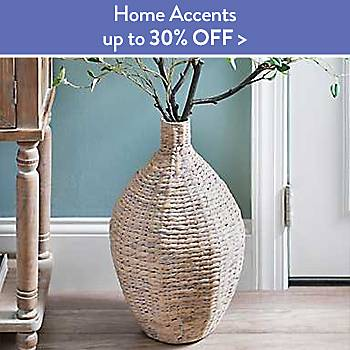 Up to 30% off Home Accents