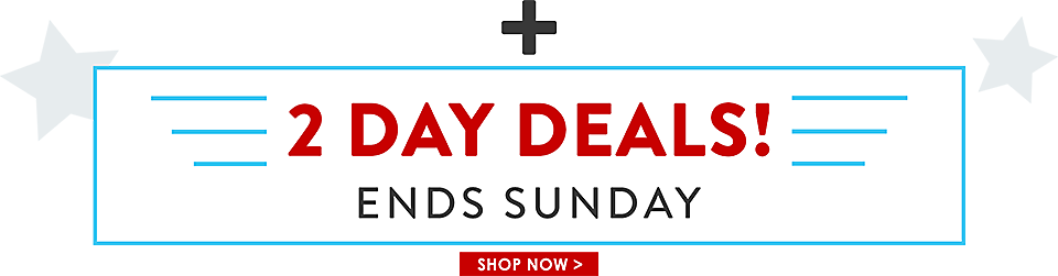 2 DAY DEALS - ENDS SUNDAY - Shop Now