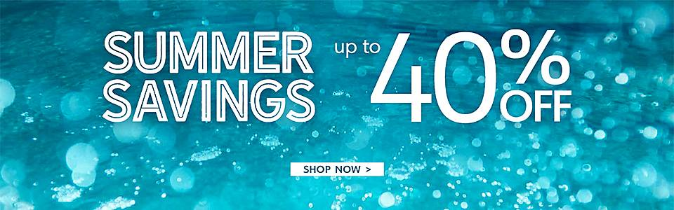 Summer Savings - Up to 40% Off   - Shop Now