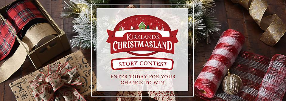 KIRKLAND'S CHRISTMASLAND | STORY CONTEST | ENTER TODAY FOR YOUR CHANCE TO WIN!