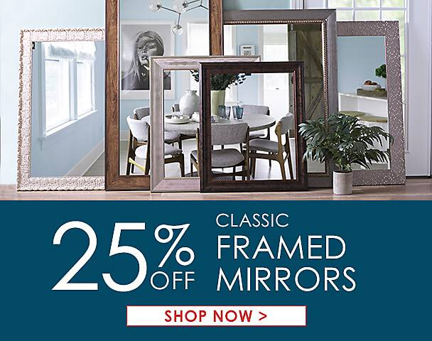 25% Off Classic Framed Mirrors - Shop Now